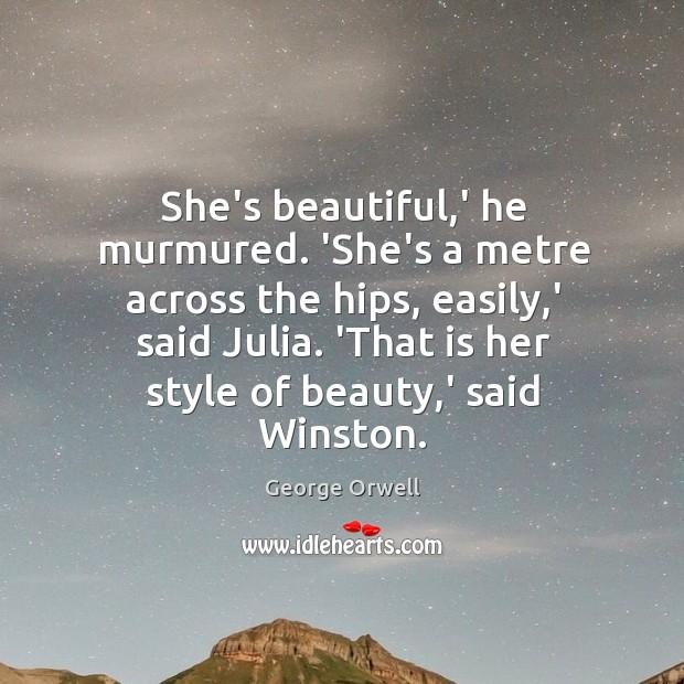 She's beautiful,' he murmured. 'She's a metre across the hips, easily, Image