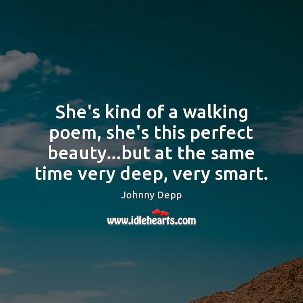 Image, She's kind of a walking poem, she's this perfect beauty…but at