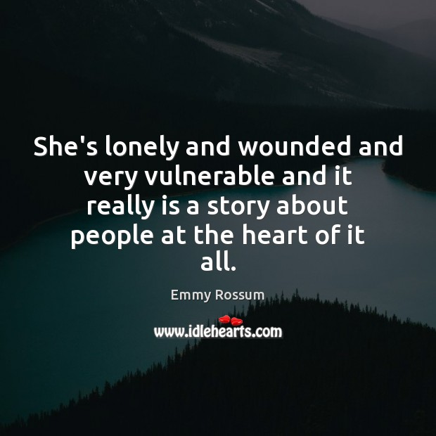 She's lonely and wounded and very vulnerable and it really is a Image