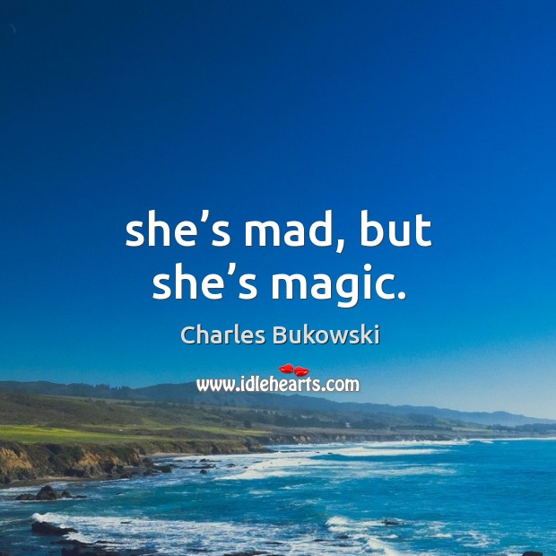 She's mad, but she's magic. Image