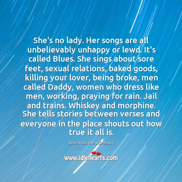She's no lady. Her songs are all unbelievably unhappy or lewd. It's Image