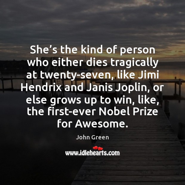 She's the kind of person who either dies tragically at twenty-seven, Image