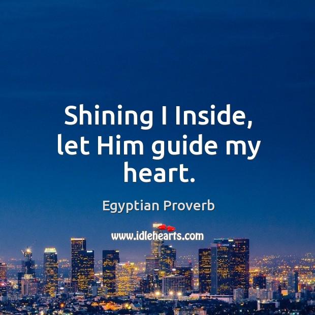 Shining I inside, let him guide my heart. Image
