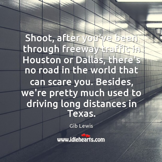 Shoot, after you've been through freeway traffic in Houston or Dallas, there's Image
