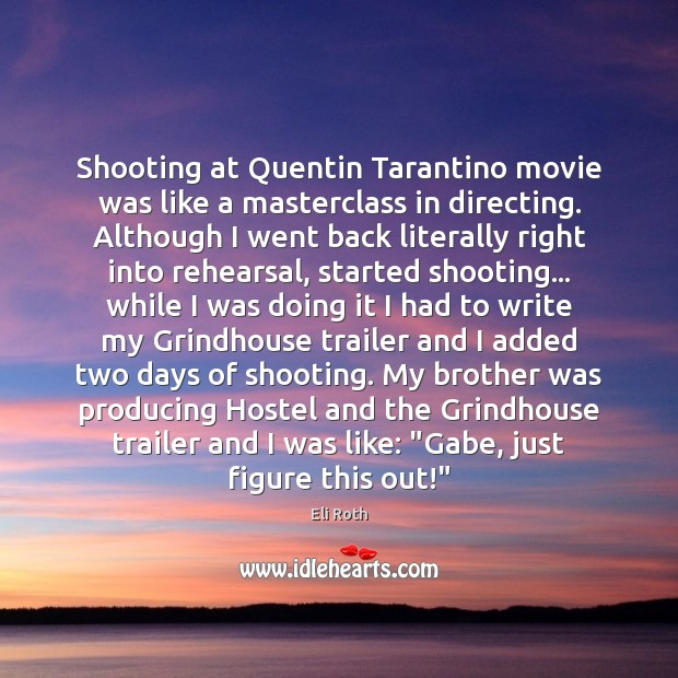 Image, Shooting at Quentin Tarantino movie was like a masterclass in directing. Although
