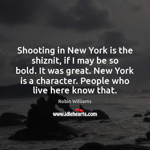 Shooting in New York is the shiznit, if I may be so Image