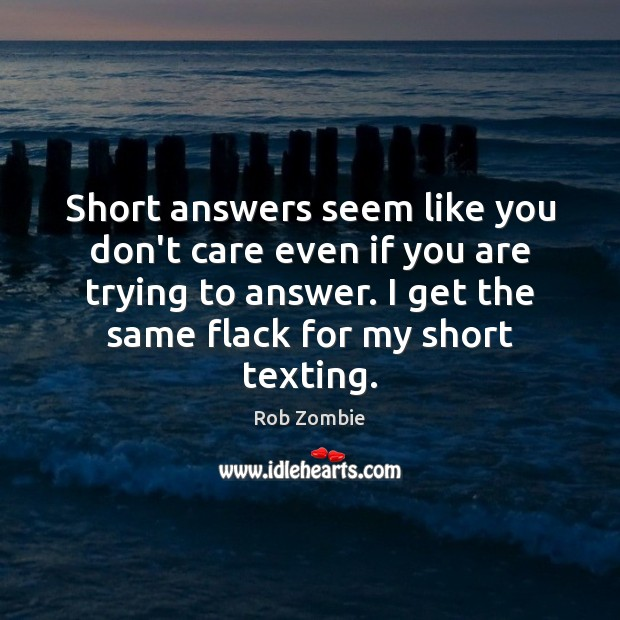 Short answers seem like you don't care even if you are trying Image
