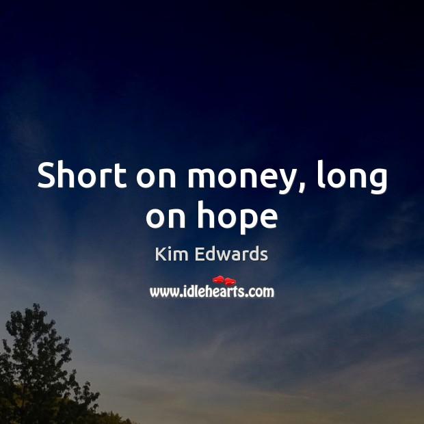 Short on money, long on hope Image
