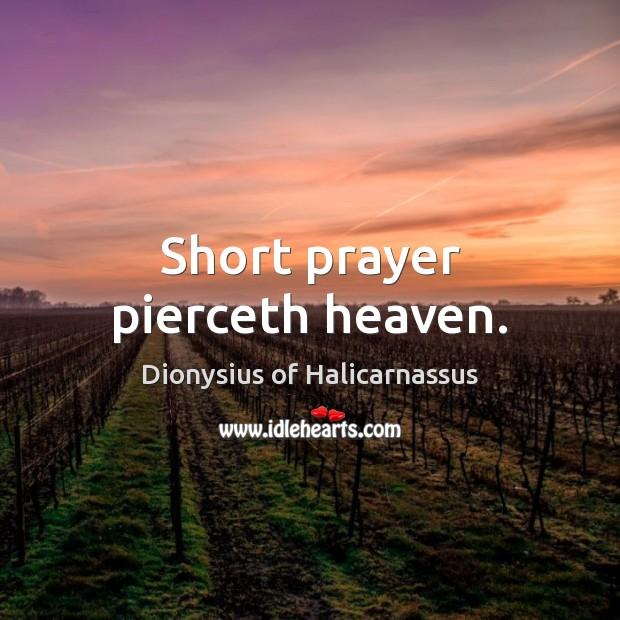 Short prayer pierceth heaven. Image