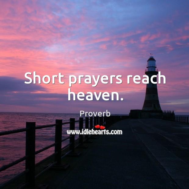 Short prayers reach heaven. Image