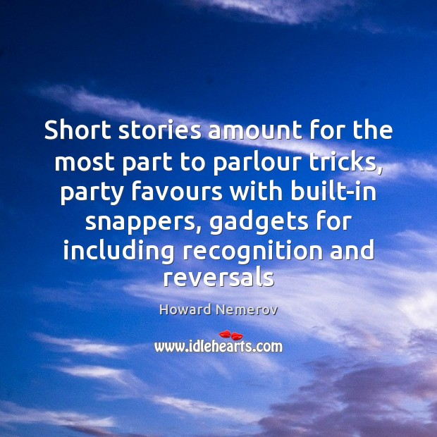 Short stories amount for the most part to parlour tricks, party favours Image