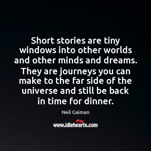 Short stories are tiny windows into other worlds and other minds and Image