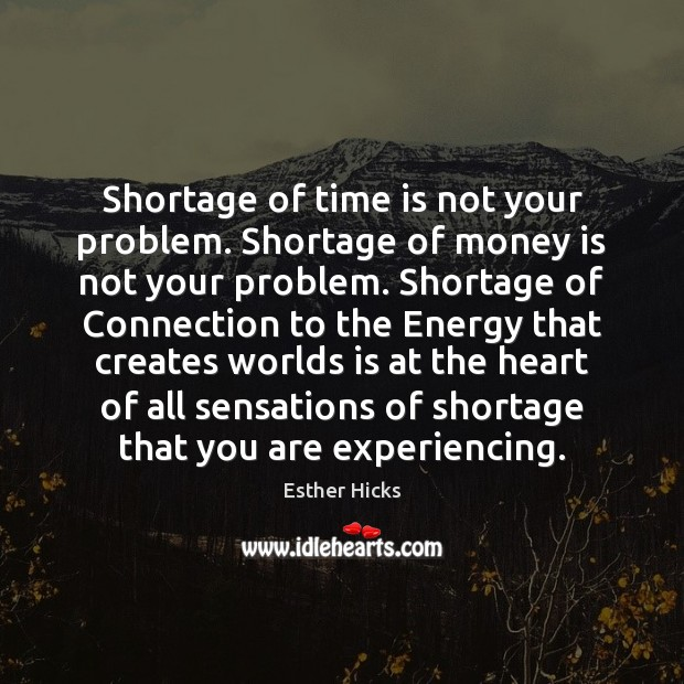 Shortage of time is not your problem. Shortage of money is not Image