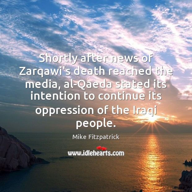 Shortly after news of Zarqawi's death reached the media, al-Qaeda stated its Image