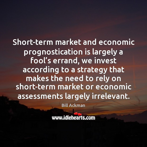 Image, Short-term market and economic prognostication is largely a fool's errand, we
