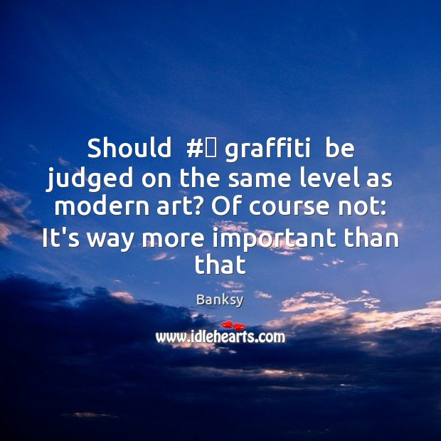 Should  #‎ graffiti  be judged on the same level as modern art? Of Image