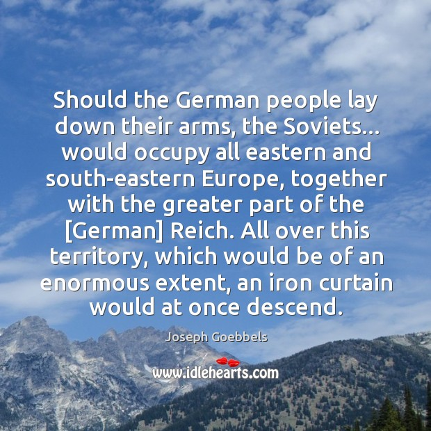 Should the German people lay down their arms, the Soviets… would occupy Image