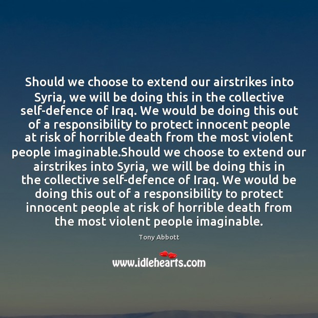 Should we choose to extend our airstrikes into Syria, we will be Image