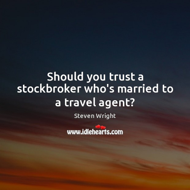 Should you trust a stockbroker who's married to a travel agent? Image