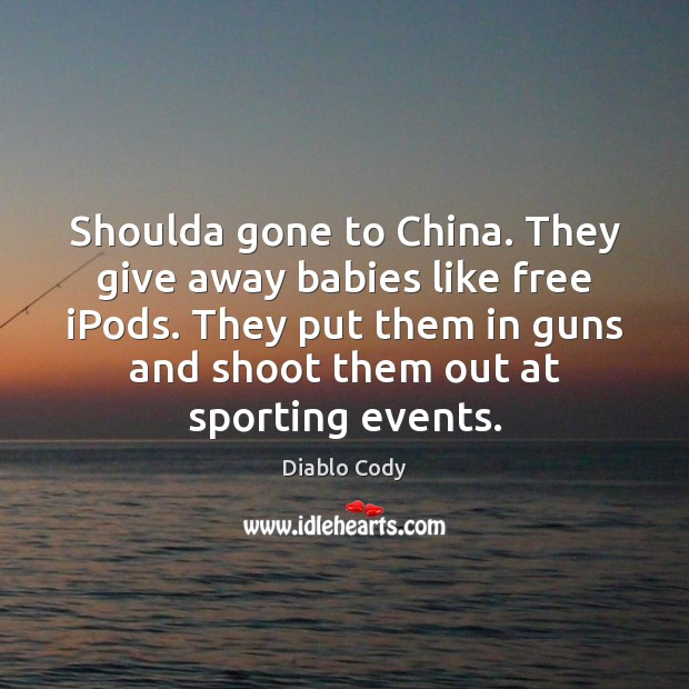 Image, Shoulda gone to China. They give away babies like free iPods. They