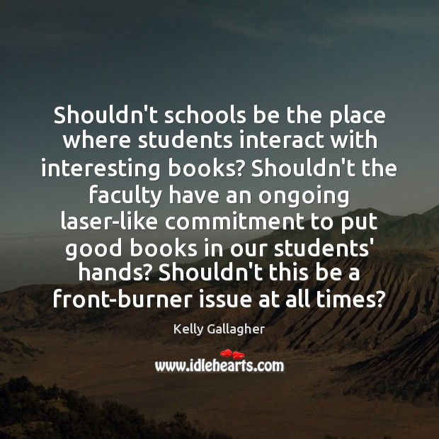 Kelly Gallagher Quote: What do teachers and curriculum directors ...
