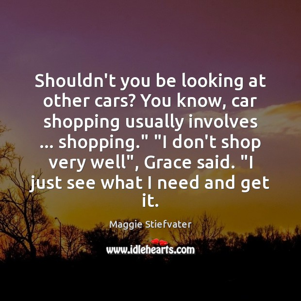 Shouldn't you be looking at other cars? You know, car shopping usually Image