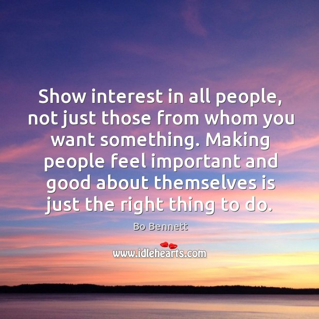 Show interest in all people, not just those from whom you want something. Image