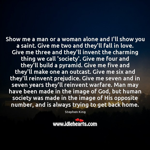 Show me a man or a woman alone and I'll show you Image