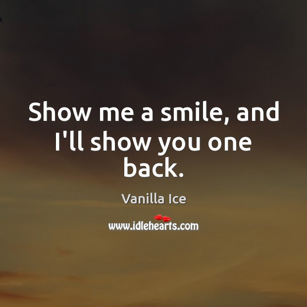 Show me a smile, and I'll show you one back. Image