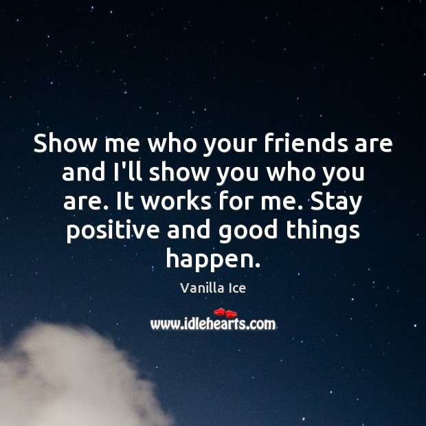 Image about Show me who your friends are and I'll show you who you