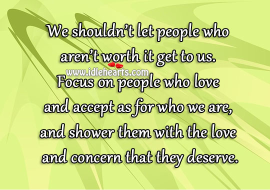 Focus On People Who Love And Accept As