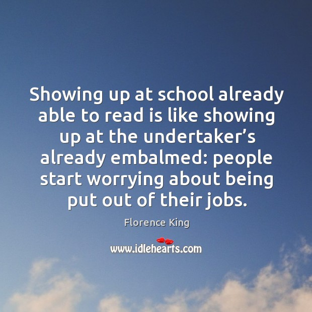 Showing up at school already able to read is like showing up at the undertaker's Image