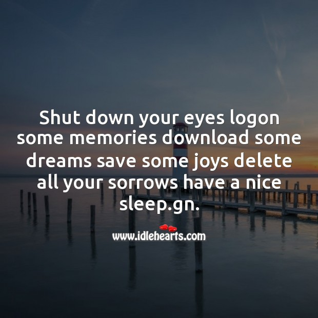 Shut down your eyes logon some memories Image