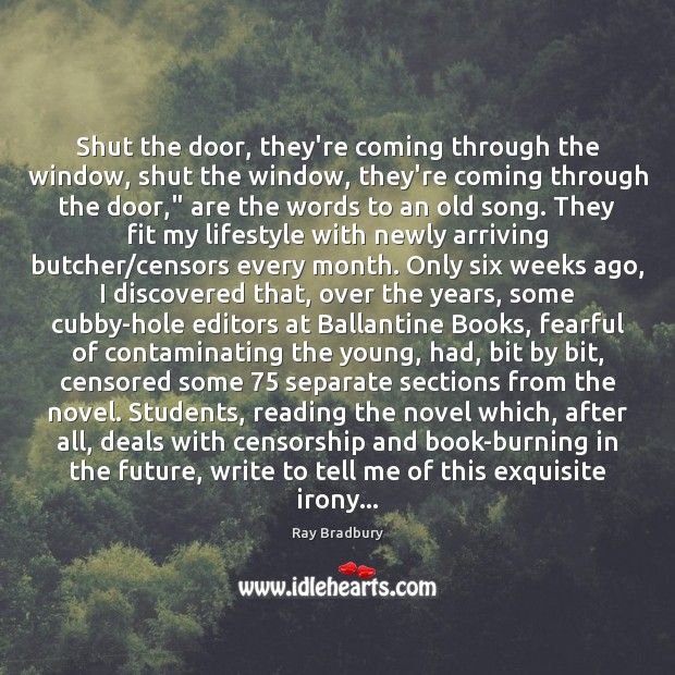 Shut the door, they're coming through the window, shut the window, they're Student Quotes Image