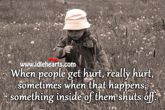 When we get hurt, we change. Image