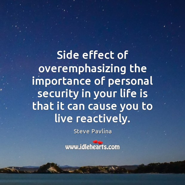 Image, Side effect of overemphasizing the importance of personal security in your life