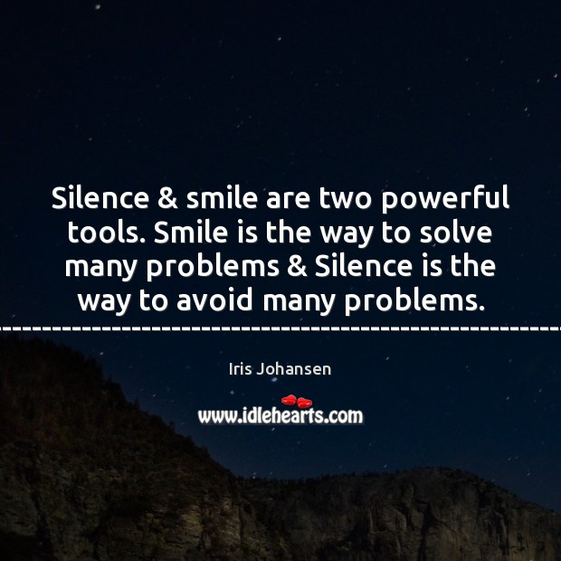 Silence & smile are two powerful tools. Smile is the way to solve Smile Quotes Image