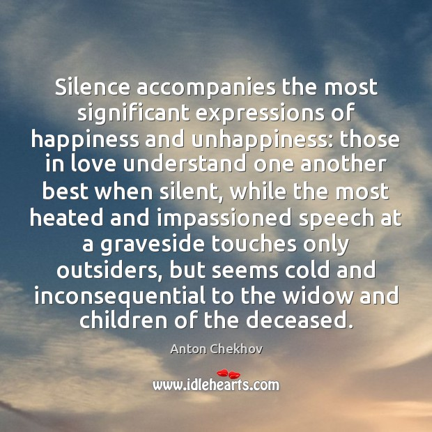 Image, Silence accompanies the most significant expressions of happiness and unhappiness: those in