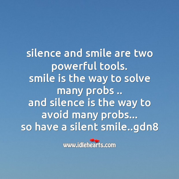 Silence and smile are two powerful tools. Good Night Messages Image