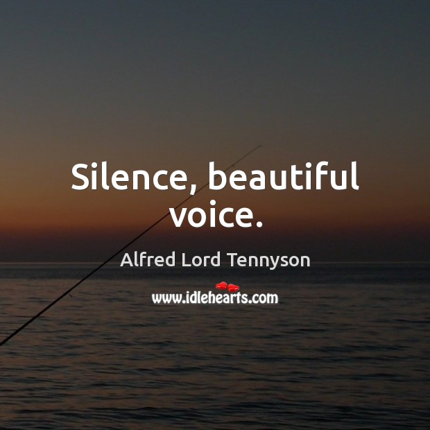 Image, Silence, beautiful voice.