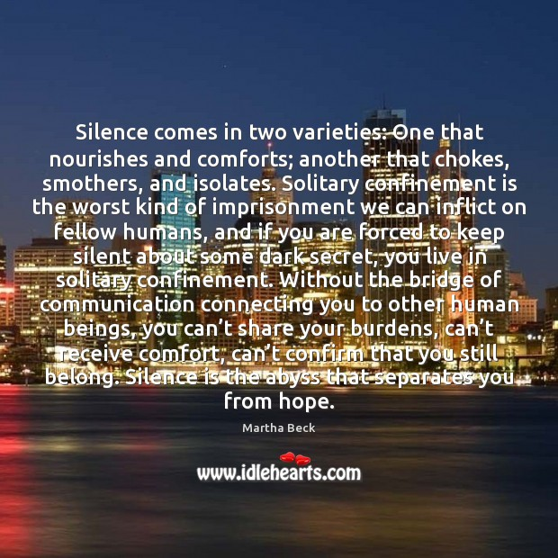 Image, Silence comes in two varieties: One that nourishes and comforts; another that