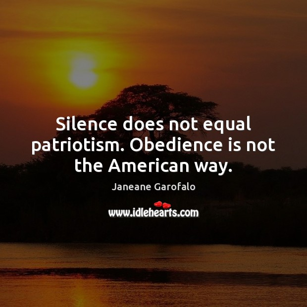 Silence does not equal patriotism. Obedience is not the American way. Image