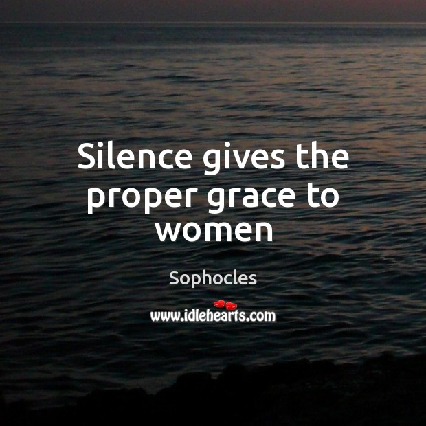 Image, Silence gives the proper grace to women