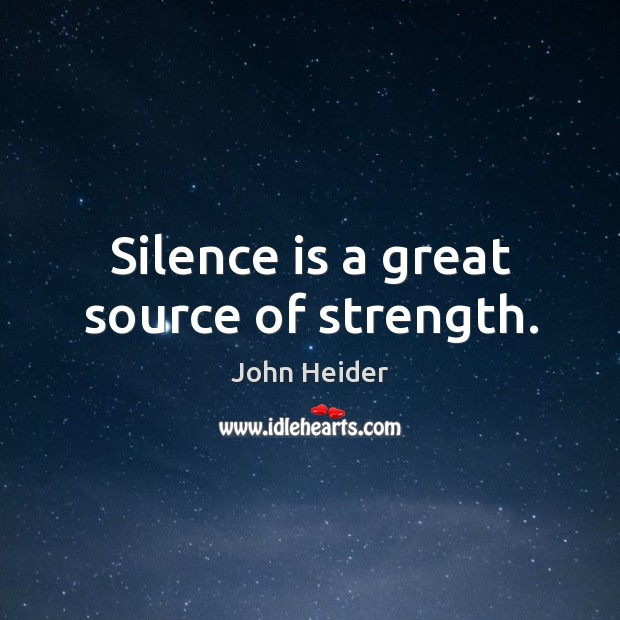 Silence is a great source of strength. Image