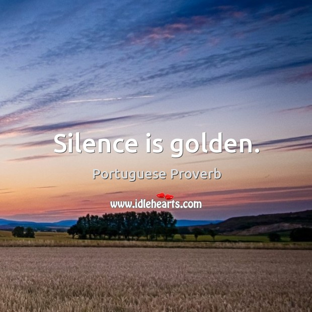 Image, Silence is golden.