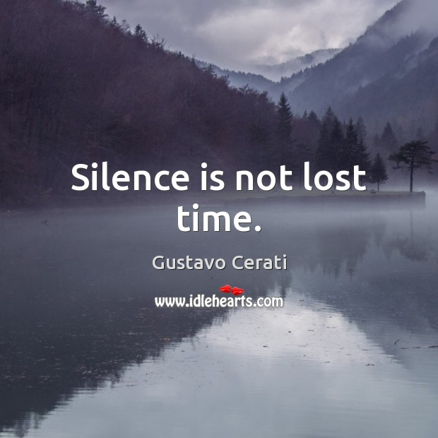 Silence is not lost time. Image