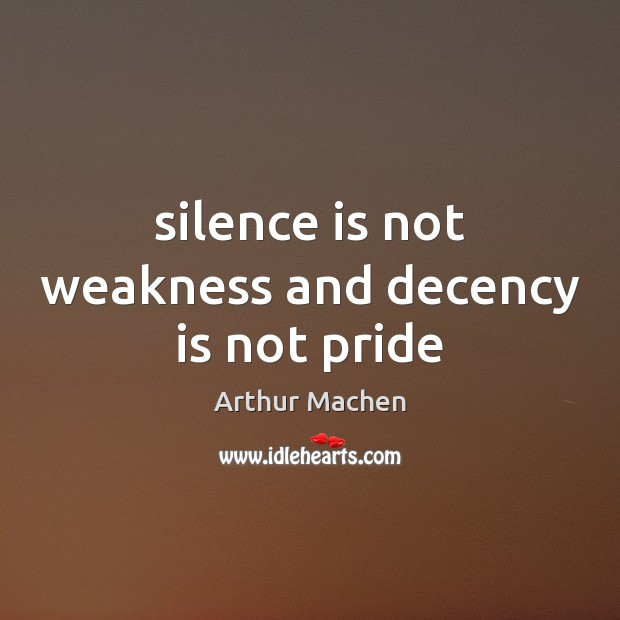 Image, Silence is not weakness and decency is not pride