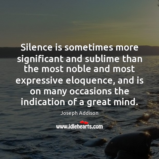 Image, Silence is sometimes more significant and sublime than the most noble and