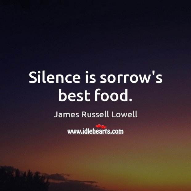 Image, Silence is sorrow's best food.