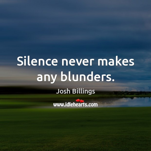 Silence never makes any blunders. Image